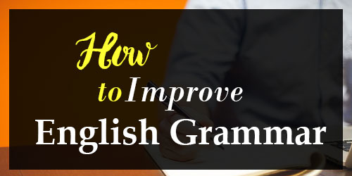 How to improve english grammer?